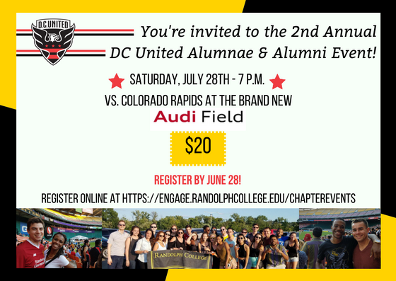 You're Invited to the 2nd Annual DC United Alumnae & Alumni Event. Saturday July 28th at 7 pm. Register by June 28 by going to engage.randolphcollege.edu/chapterevents