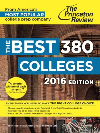 The Princeton Review's Best 380 Colleges 2016 edition