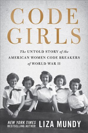 Book cover of Code Girls: The Untold Story of the American Women Code Breakers of World War 2