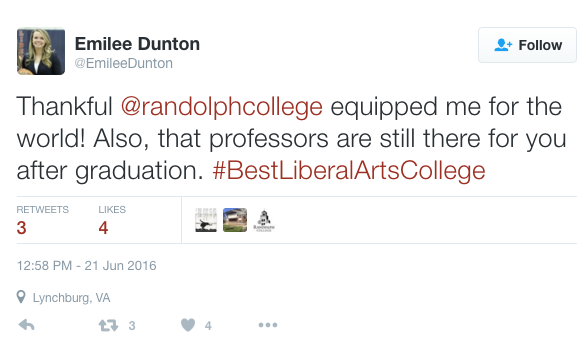 Emilee Dunton tweeted Thankful @randolphcollege equipped me for the world! Also, that professors are still there for you after graduation. #BestLiberalArtsCollege