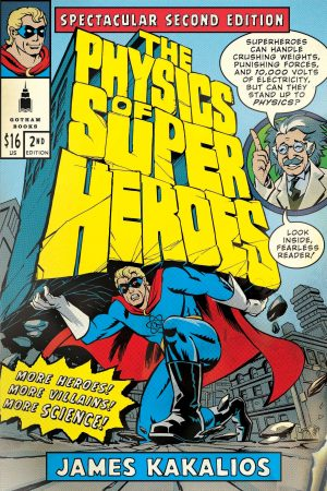 """""""The Physics of Superheroes,"""" by James Kakalios"""